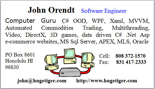 John Orendt Software Engineer, Computer Guru C# OOD, WPF, Xaml, MVVM, Automated Commodities Trading, Multithreading, Video, DirectX, 3D games, data driven C# .Net Asp e-commerce websites, MS Sql Server, APEX, MLS, Oracle